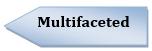Multifacted