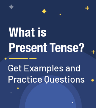 Definition of Tenses with Example, Types of Tenses - Past, Present