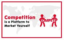 Competition is a platform to market yourself