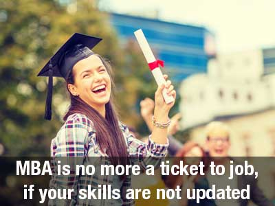 MBA is no more a ticket to job