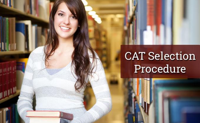 CAT Selection Procedure 2019
