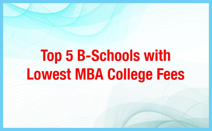 B-Schools with Lowest MBA College Fees