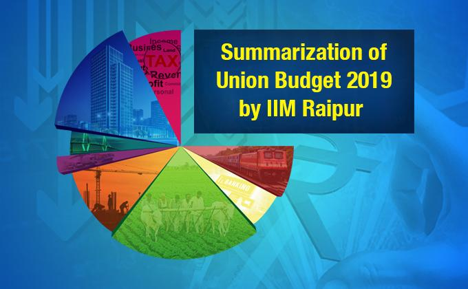 Summarization of union budget 2019 by IIM Raipur