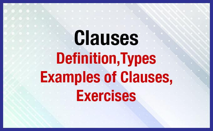 Types of Clauses - Clauses in English Grammar With Examples