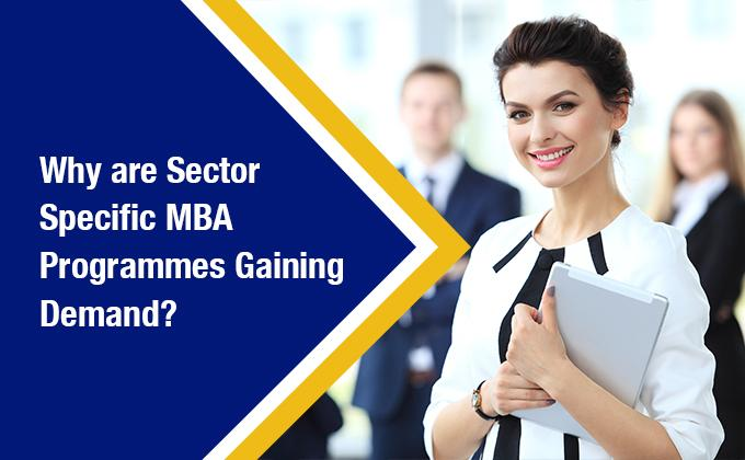 Why are Sector Specific MBA Programmes Gaining Demand?