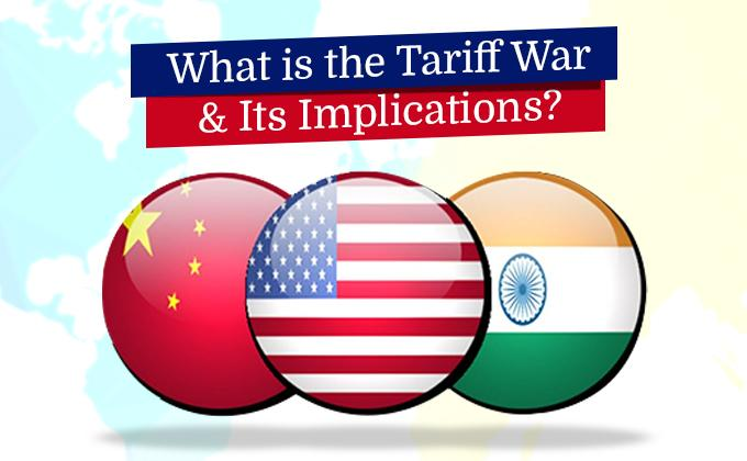 What is the Tariff War & Its Implications?